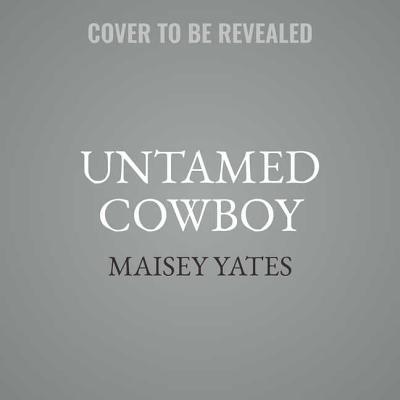 Untamed Cowboy Lib/E: A Gold Valley Novel (Gold Valley Novels #2) Cover Image