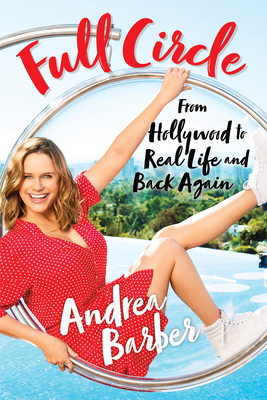 Full Circle: From Hollywood to Real Life and Back Again Cover Image