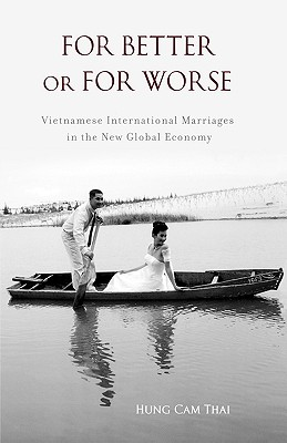 For Better or For Worse: Vietnamese International Marriages in the New Global Economy Cover Image