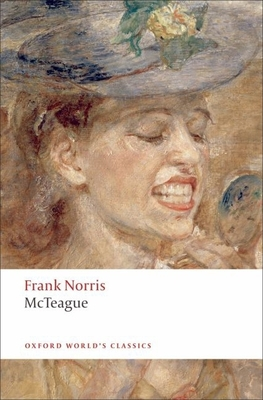 McTeague: A Story of San Francisco (Oxford World's Classics) Cover Image