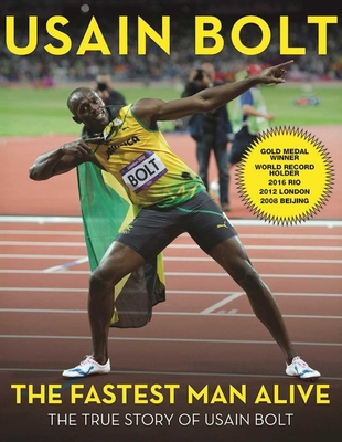 The Fastest Man Alive: The True Story of Usain Bolt Cover Image