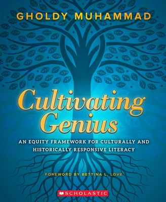 Cultivating Genius: A Four-Layered Framework for Culturally and Historically Responsive Literacy Cover Image