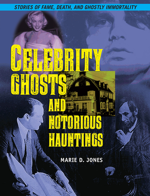 Celebrity Ghosts and Notorious Hauntings Cover Image