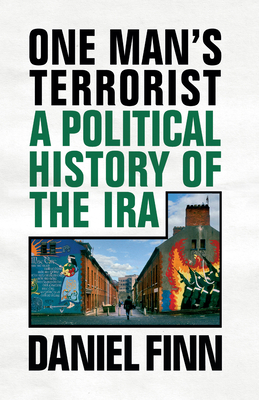 One Man's Terrorist: A Political History of the IRA Cover Image