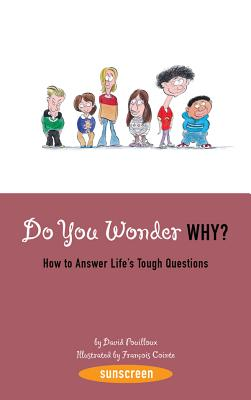Do You Wonder Why?: How to Answer Life's Tough Questions Cover Image
