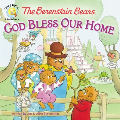 The Berenstain Bears: God Bless Our Home Cover Image