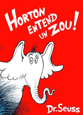 Horton Entend un Zou! = Horton Hears a Who! Cover Image