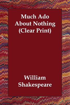 Much Ado About Nothing (Clear Print) Cover Image