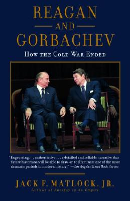 Reagan and Gorbachev: How the Cold War Ended Cover Image