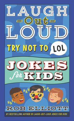 Try Not to LOL (Laugh-Out-Loud Jokes for Kids) Cover Image