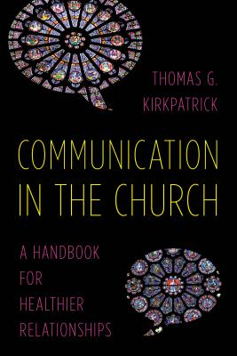Communication in the Church: A Handbook for Healthier Relationships Cover Image