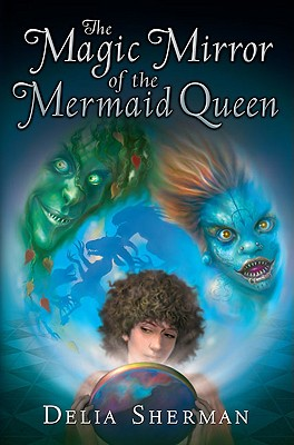 The Magic Mirror of the Mermaid Queen Cover