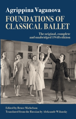 Foundations of Classical Ballet: New, Complete and Unabridged Translation of the 3rd Edition Cover Image