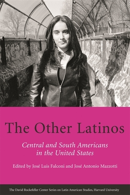 The Other Latinos: Central and South Americans in the United States (David Rockefeller Center Series on Latin American Studies) Cover Image