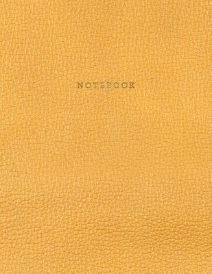 Notebook: Vintage Yellow Orange Leather Style - Gold Lettering - Softcover - 150 College-ruled Pages - 8.5 x 11 size Cover Image