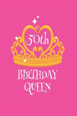 50th Birthday Queen: Funny 50 Years Old Birthday Celebration Keepsake Diary Cover Image