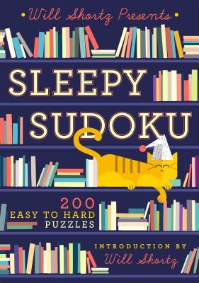 Will Shortz Presents Sleepy Sudoku: 200 Easy to Hard Puzzles Cover Image