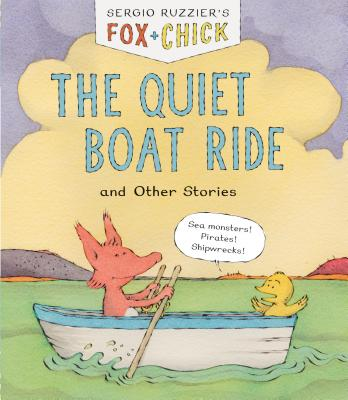 Fox & Chick: The Quiet Boat Ride and Other Stories (Early Chapter for Kids, Books about Friendship, Preschool Picture Books) Cover Image