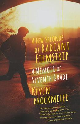 A Few Seconds of Radiant Filmstrip: A Memoir of Seventh Grade Cover Image