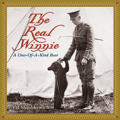 The Real Winnie: A One-Of-A-Kind Bear Cover Image