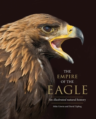 The Empire of the Eagle: An Illustrated Natural History Cover Image