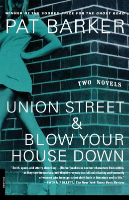 Union Street and Blow Your House Down: Two Novels Cover Image