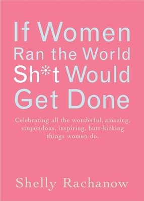If Women Ran the World, Sh*t Would Get Done Cover
