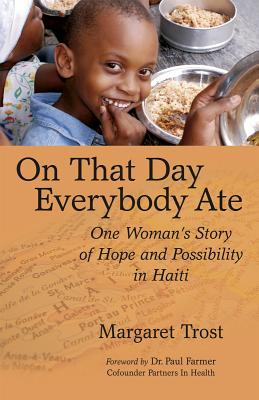 On That Day, Everybody Ate: One Woman's Story of Hope and Possibility in Haiti Cover Image