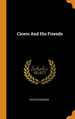 Cicero and His Friends Cover Image