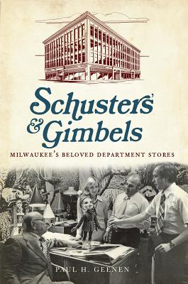 Schuster's and Gimbels: Milwaukee's Beloved Department Stores (Landmarks) Cover Image