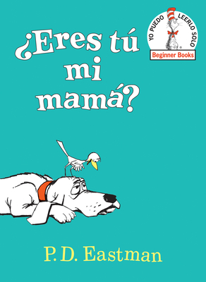 ¿Eres tú mi mamá? (Are You My Mother? Spanish Edition) (Beginner Books(R)) Cover Image