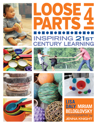 Loose Parts 4: Inspiring 21st-Century Learning Cover Image