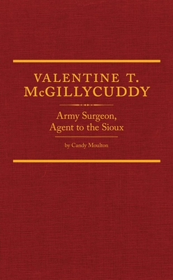 Valentine T. McGillycuddy: Army Surgeon, Agent to the Sioux (Western Frontiersmen #35) Cover Image