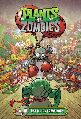 Plats vs Zombies: Battle Extravagonzo by Paul Tobin