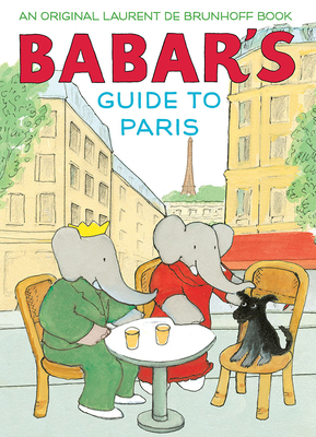 Babar's Guide to Paris by Laurent DeBrunhoff