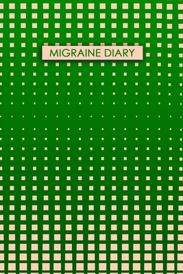 Migraine Diary: Headache Tracker - Record Severity, Location, Duration, Triggers, Relief Measures of migraines and headaches Cover Image
