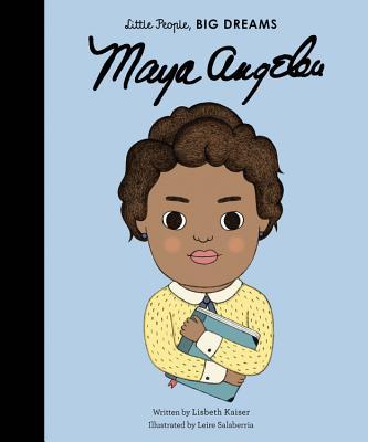Maya Angelou (Little People, BIG DREAMS #4) Cover Image