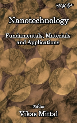 Nanotechnology: Fundamentals, Materials and Applications Cover Image