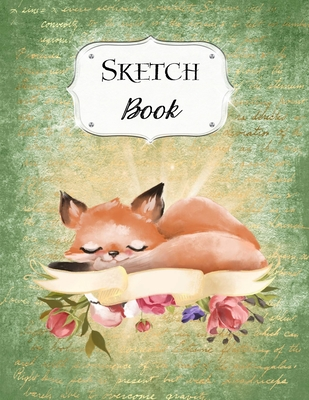 Sketch Book: Fox - Sketchbook - Scetchpad for Drawing or Doodling - Notebook Pad for Creative Artists - Green Floral Flowers Cover Image