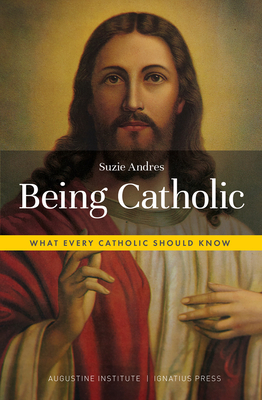 Being Catholic: What Every Catholic Should Know Cover Image