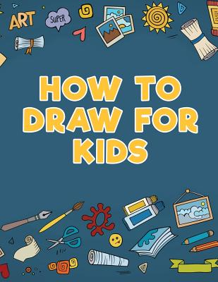 How to Draw for Kids Cover Image
