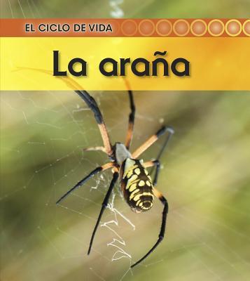 La Araña (Ciclo de Vida... (Heinemann Library)) Cover Image