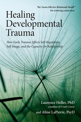 Healing Developmental Trauma Cover