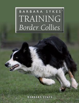 Barbara Sykes' Training Border Collies Cover Image
