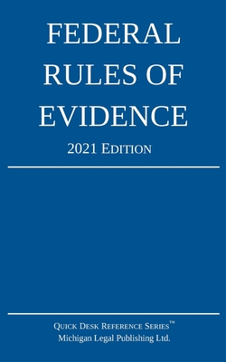 Federal Rules of Evidence; 2021 Edition: With Internal Cross-References Cover Image