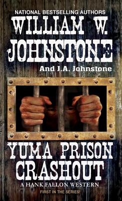 Yuma Prison Crashout (A Hank Fallon Western #1) Cover Image