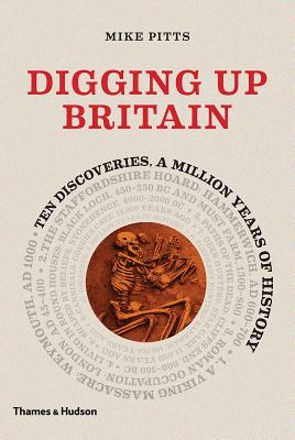 Digging Up Britain: Ten Discoveries, a Million Years of History Cover Image