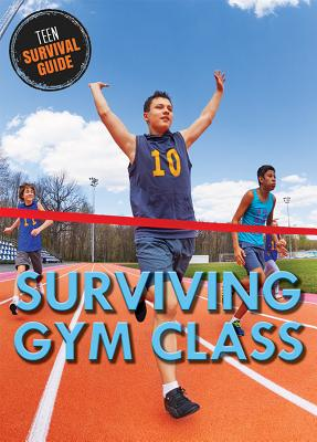 Surviving Gym Class (Teen Survival Guide) Cover Image