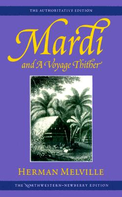 Mardi and a Voyage Thither: Volume Three (Melville) Cover Image