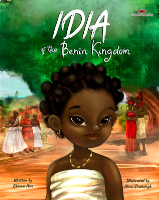 Idia of the Benin Kingdom: An Empowering Book for Girls 4 - 8 Cover Image